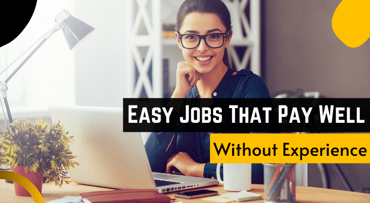 Easy Jobs That Pay Well Without Experience