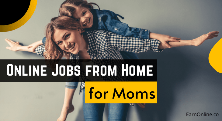 Online jobs from home for moms