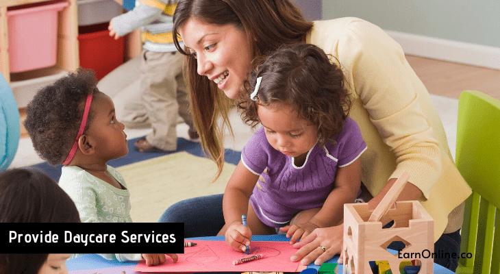Provide Daycare Services