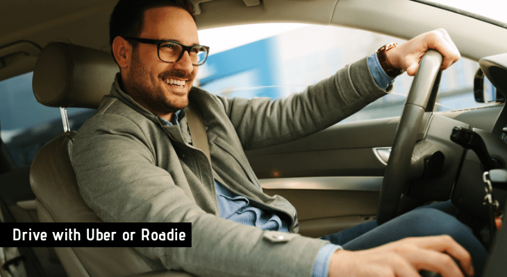 Drive with Uber or Roadie