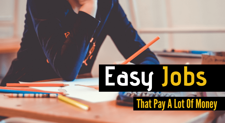 easy jobs that make a lot of money