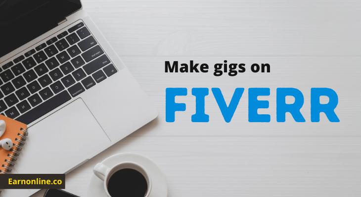 Make Gigs on Fiverr