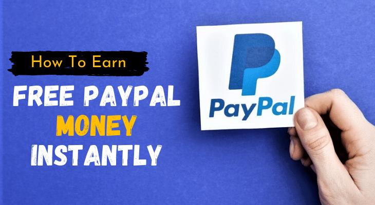 Earn Free Paypal Money Instantly In 2020 Legit Ways To Earn