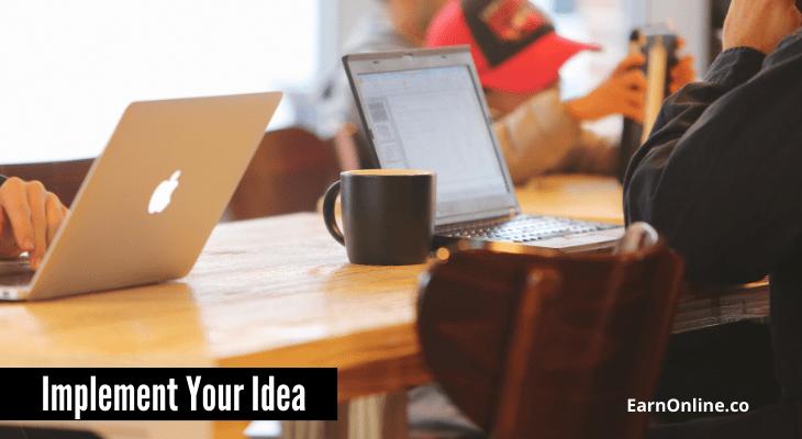 Implement Your Idea
