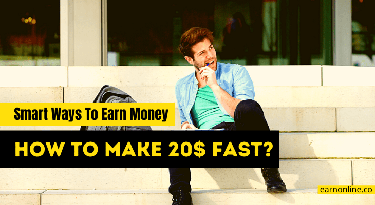 How To Make 20 Dollars Fast